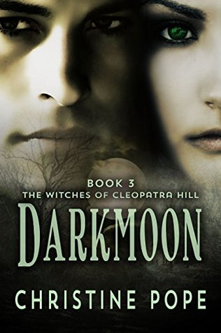 Darkmoon The Witches Of Cleopatra Hill 3 Christine Pope